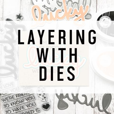 layering_with_dies_large